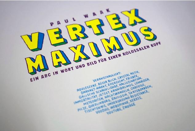 Vertex Maximus – Ein ABC in Wort und Bild für einen kollossalen Kopf